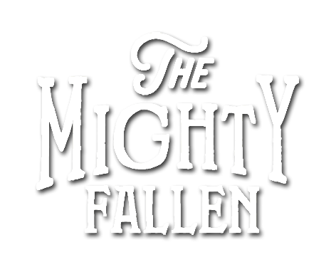 The Mighty Fallen